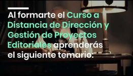 ASIGNATURAS Y SALIDAS PROFESIONALES DEL CURSO A DISTANCIA DIRECCIÓN Y GESTIÓN DE PROYECTOS EDITORIALES: VÍDEO EXPLICATIVO