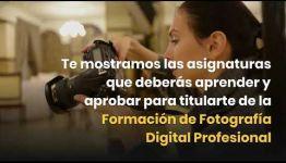 INFÓRMATE DE LAS ASIGNATURAS QUE ESTUDIARÁS Y LAS SALIDAS LABORALES QUE OFRECE EL TITULARSE DEL CURSO DE FOTOGRAFÍA DIGITAL PROFESIONAL