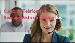 ¿BUSCAS CONOCER EL TEMARIO DE LA FORMACIÓN PARA CONVERTIRTE EN TELEFONISTA RECEPCIONISTA DE OFICINA? TE EXPLICAMOS TODO LO QUE INCLUYE LA FORMACIÓN